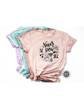 Never Grow Up Disney   Disney Shirts   Disney Shirts For Women   Disney Family Shirts  Disney World Shirt  Disney Shirt   Magic Kingdom by Etsy