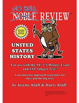 No Bull Review (2018 Edition)   For Use With The Ap Us History Exam And Sat Subject Test by Jeremy Klaff