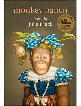 Monkey Ranch by Julie Bruck