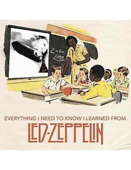 Everything I Need To Know I Learned From Led Zeppelin (Hardcover) by Target