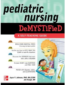 Pediatric Nursing Demystified by James Keogh