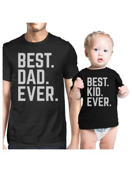 Best Dad And Kid Ever Dad Baby Couple T Shirts Gift For Baby Shower by 365 Printing