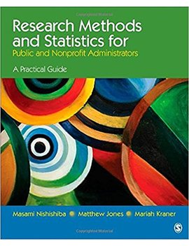 Research Methods And Statistics For Public And Nonprofit Administrators: A Practical Guide by Masami Nishishiba