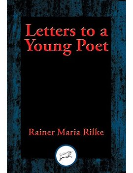 Letters To A Young Poet: With Linked Table Of Contents by Rainer Maria Rilke