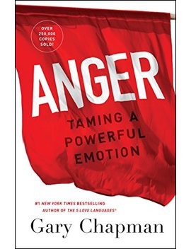Anger: Taming A Powerful Emotion by Gary Chapman