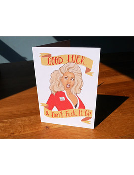 Ru Paul Inspired Good Luck Greetings Card   Friendship, Birthday, Wedding, New Job, Good Luck, Blank by Etsy
