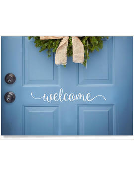 Front Door Welcome Decal, Cute Welcome Sticker Greeting For Home, House Door Saying, Welcome To Our Home, Door Vinyl Decal, Porch Door Decor by Etsy