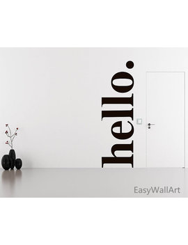 Hello Wall Decal Quotes   Hello  Door Decal Welcome Wall Stickers   Hello Wall Quote Sticker Hello Vinyl Decals   Hello Vinyl Wall Art Q110 by Etsy