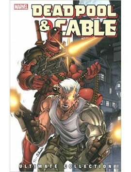 Deadpool & Cable Ultimate Collection Book 1 Tpb by Fabian Nicieza